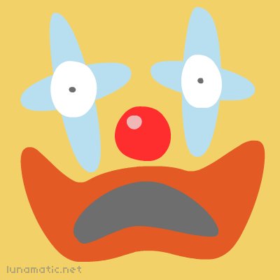 Alarmed clown, perhaps they fear loneliness, or being ignored
