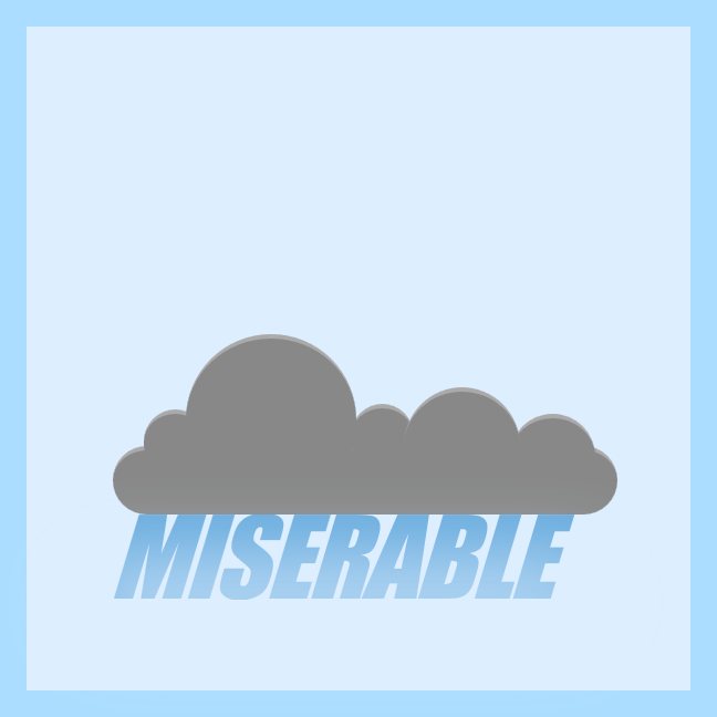 The word miserable dribbles down from a rain-cloud, fluffed up via CSS